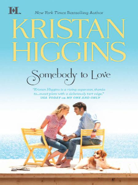Somebody to Love By: Kristan Higgins