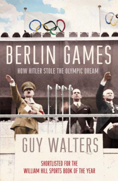 Berlin Games How Hitler Stole the Olympic Dream
