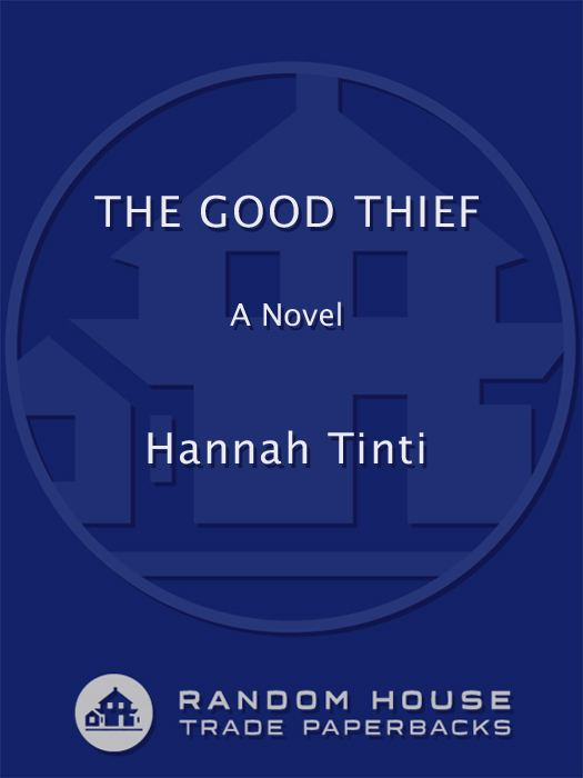 The Good Thief By: Hannah Tinti