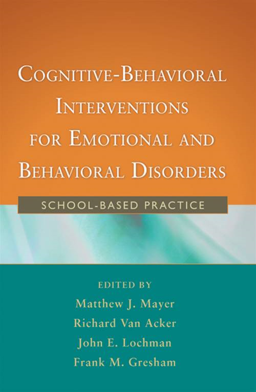 Cognitive-Behavioral Interventions for Emotional and Behavioral Disorders