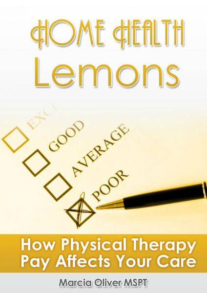 Home Health Lemons: How Physical Therapy Pay Affects Your Care
