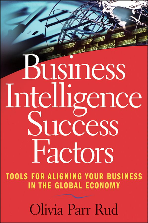 Business Intelligence Success Factors By: Olivia Parr Rud
