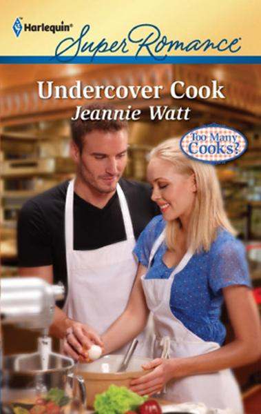 Undercover Cook By: Jeannie Watt