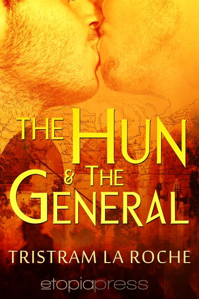 The Hun and the General By: Tristram La Roche