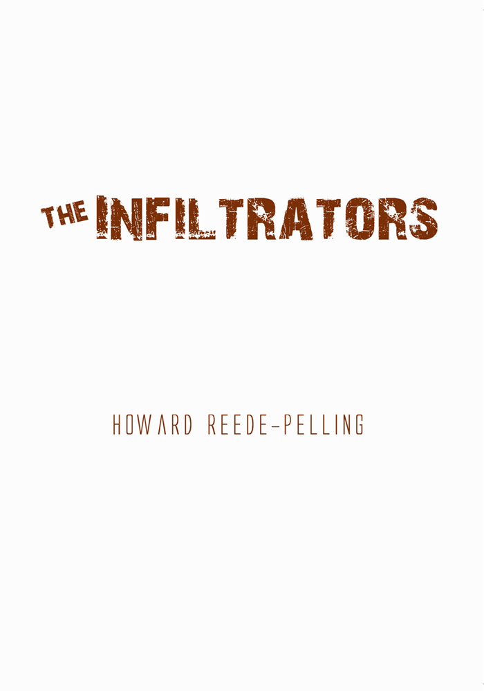The Infiltrators By: Howard Reede-Pelling