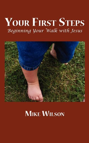 YOUR FIRST STEPS: Beginning Your Walk with Jesus