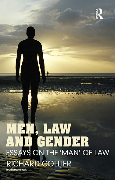 Men,  Law and Gender: Essays on the ?Man? of Law