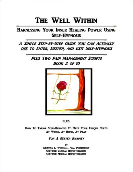 The Well Within: Self-Hypnosis for Pain Management, Book 2 of 10