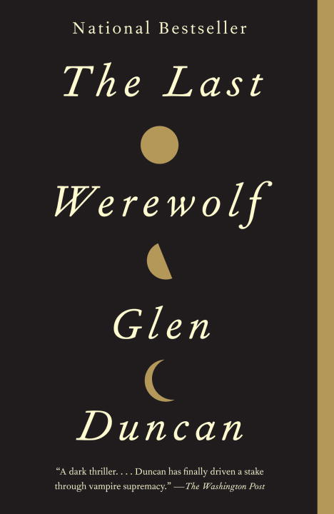 The Last Werewolf By: Glen Duncan