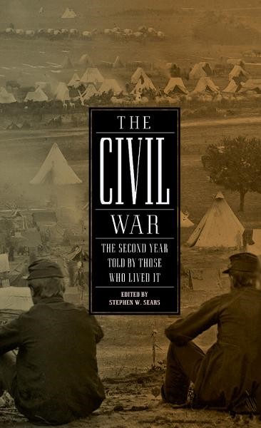 The Civil War: The Second Year Told By Those Who Lived It: Told By Those Who Lived It