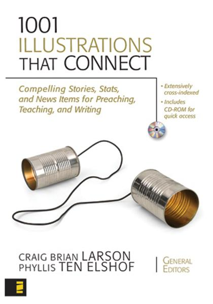 1001 Illustrations That Connect By: Craig Brian   Larson,Phyllis   Ten Elshof