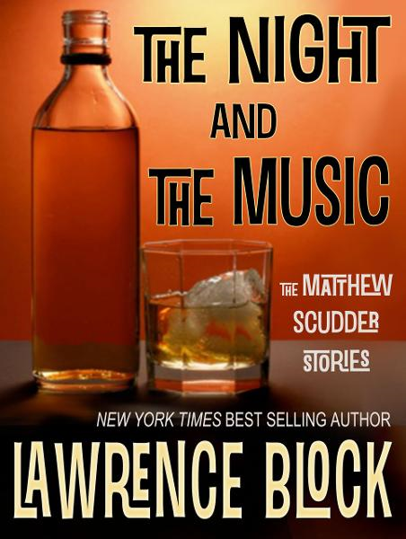The Night and The Music By: Lawrence Block