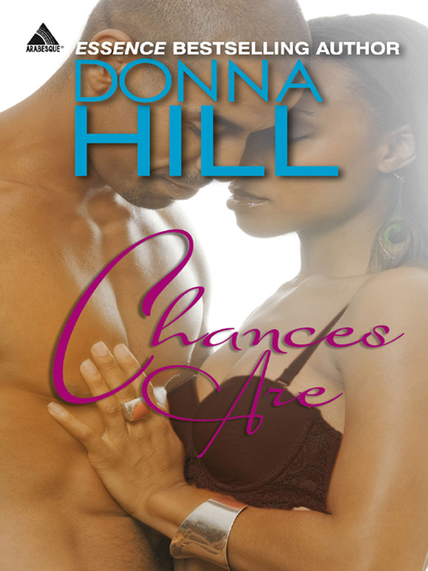 Chances Are By: Donna Hill