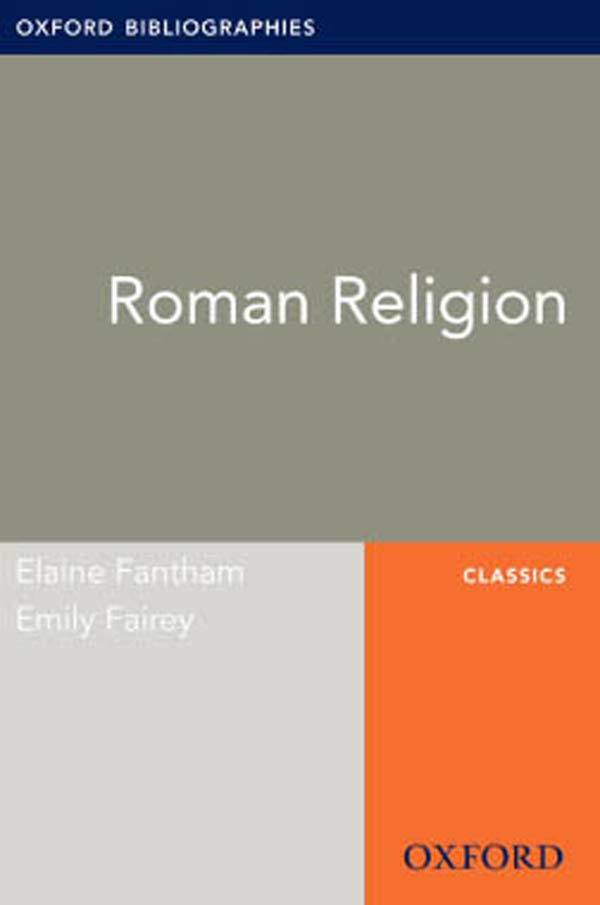Roman Religion: Oxford Bibliographies Online Research Guide