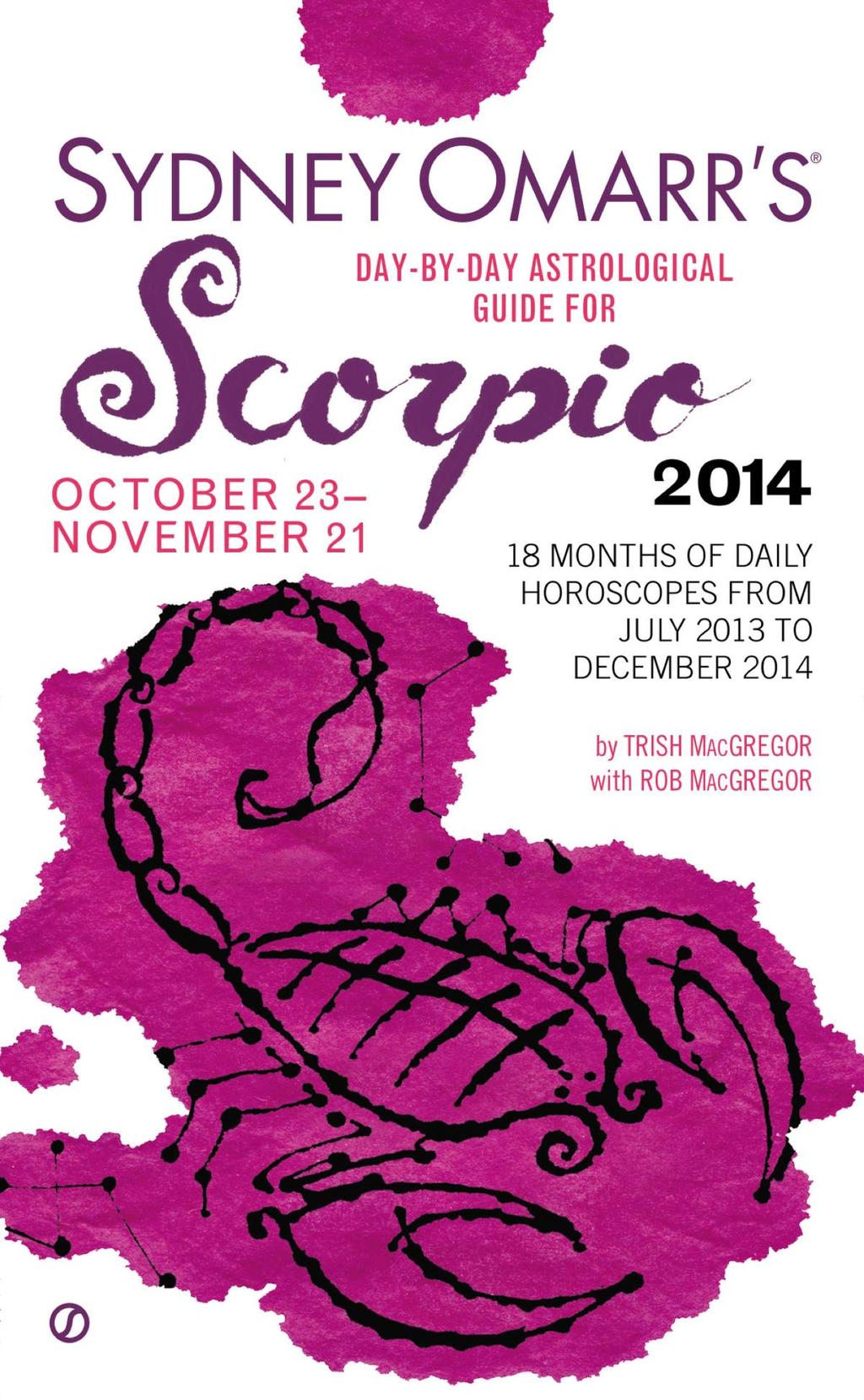 Sydney Omarr's Day-By-Day Astrological Guide for the Year 2014: Scorpio