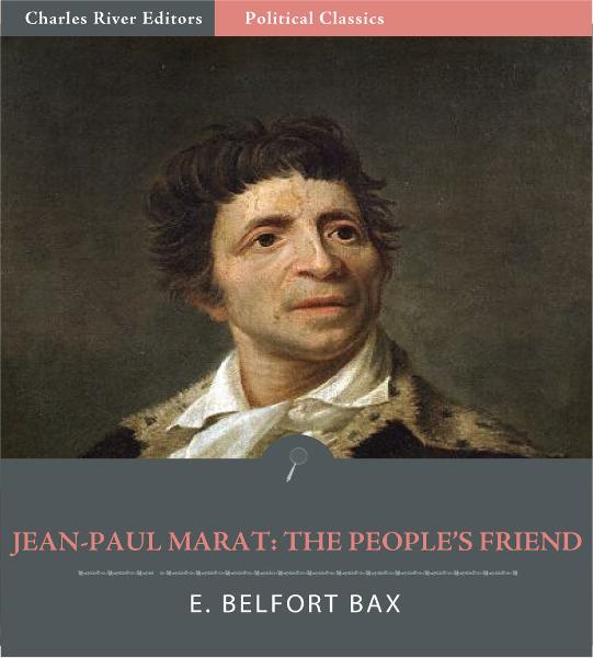 Jean-Paul Marat: The Peoples Friend (Illustrated Edition)