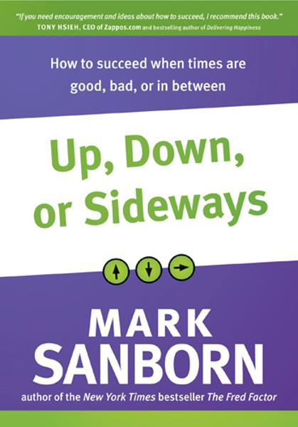 Up, Down, or Sideways By: Mark Sanborn