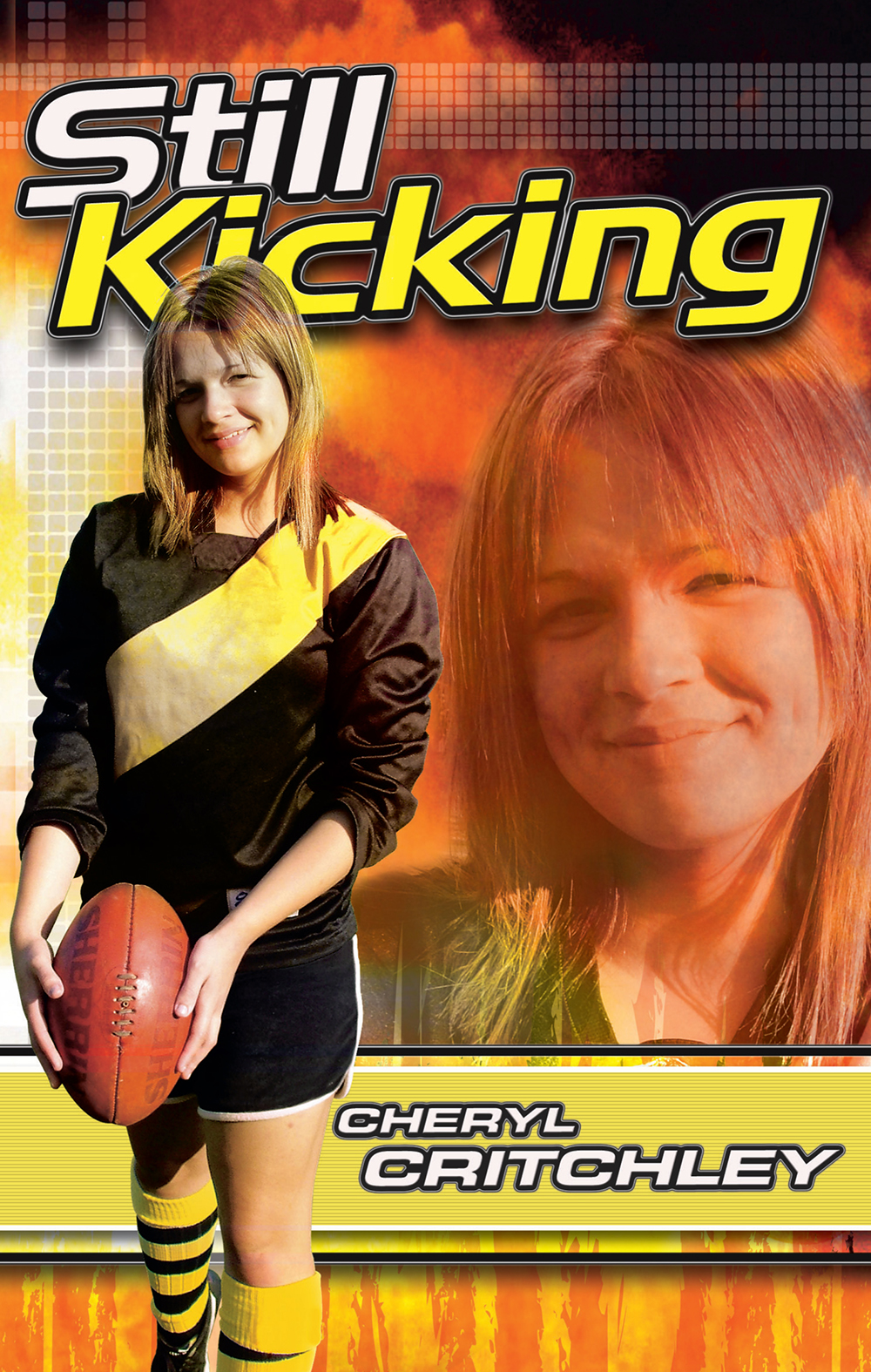 Still Kicking By: Cheryl Critchley