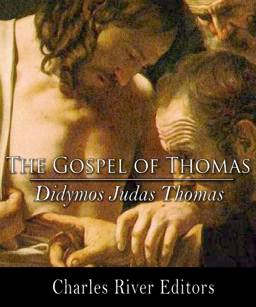 The Gospel of Thomas By: Didymos Judas Thomas