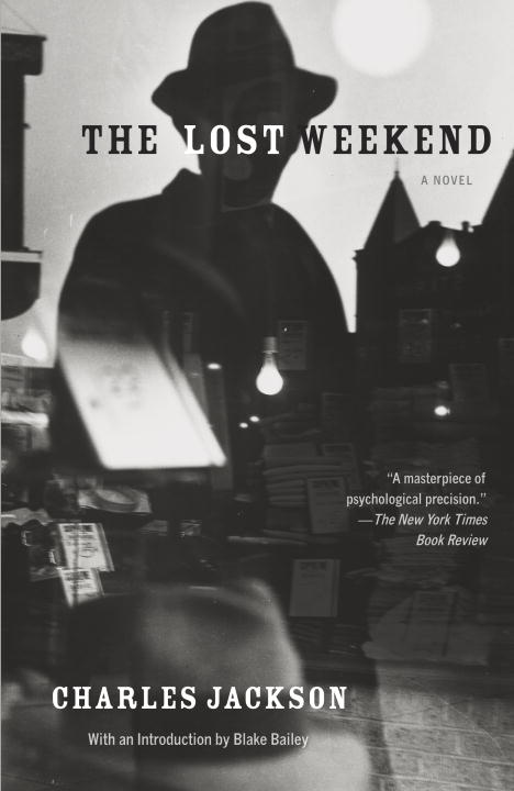 The Lost Weekend By: Charles Jackson