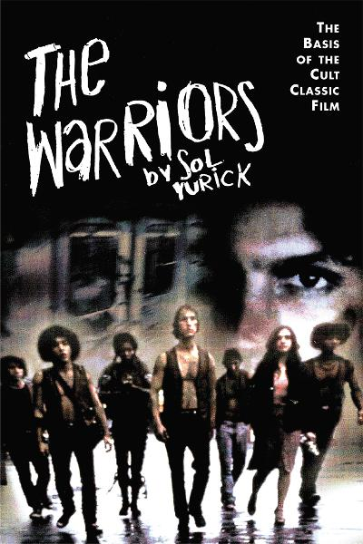 The Warriors By: Sol Yurick