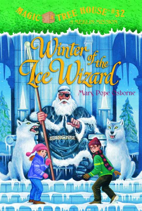 Magic Tree House #32: Winter of the Ice Wizard By: Mary Pope Osborne,Sal Murdocca