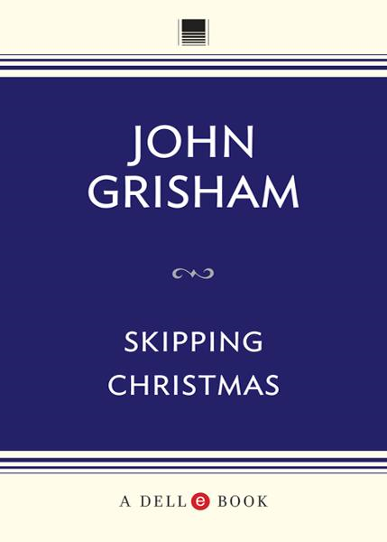 Skipping Christmas By: John Grisham