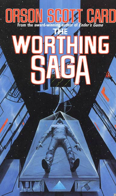 The Worthing Saga By: Orson Scott Card