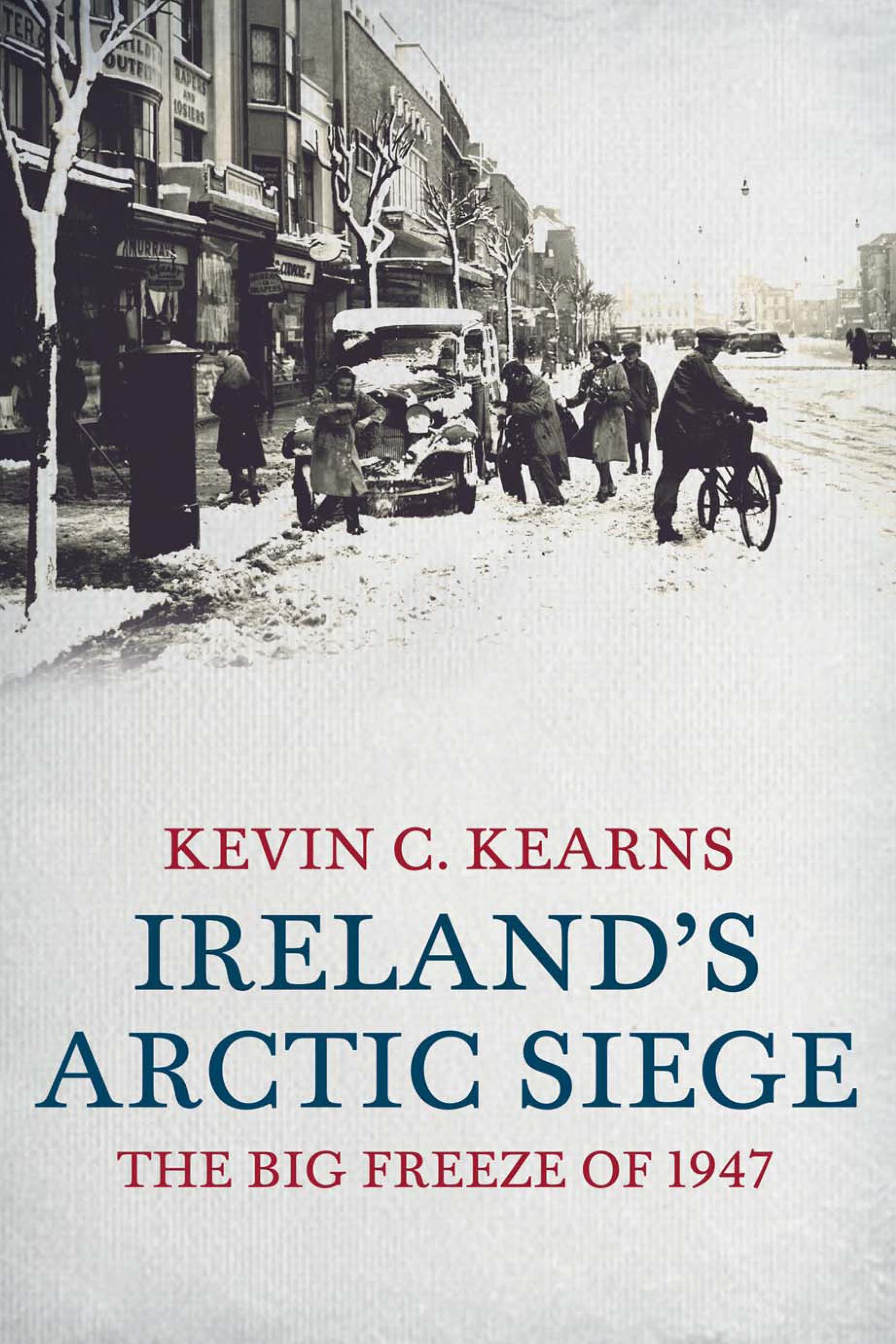 Ireland's Arctic Siege of 1947: The Big Freeze of 1947