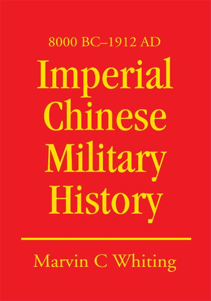 Imperial Chinese Military History By: Marvin Whiting