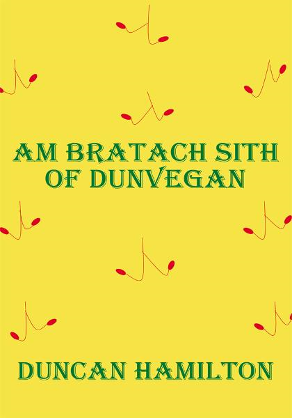 Am Bratach Sith of Dunvegan By: Duncan Hamilton