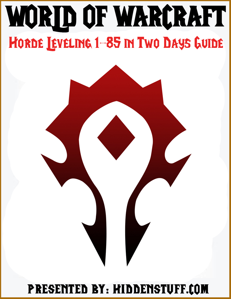 World of Warcraft Horde Leveling 1-85 in Two Days Guide