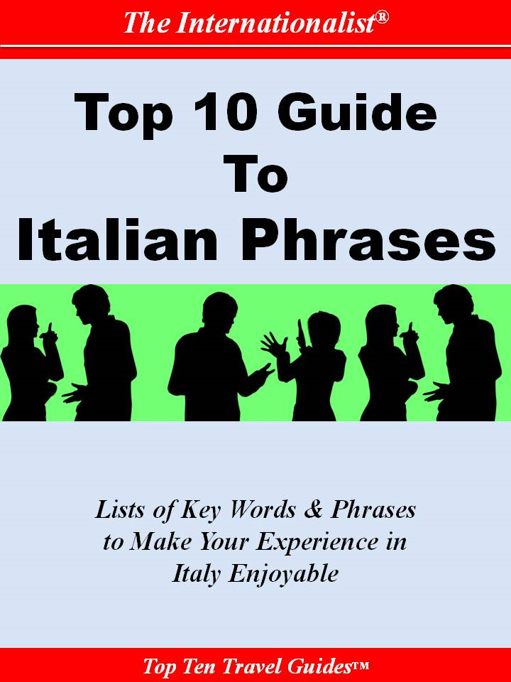 Top 10 Guide to Italian Phrases (THE INTERNATIONALIST) By: Sharri Whiting