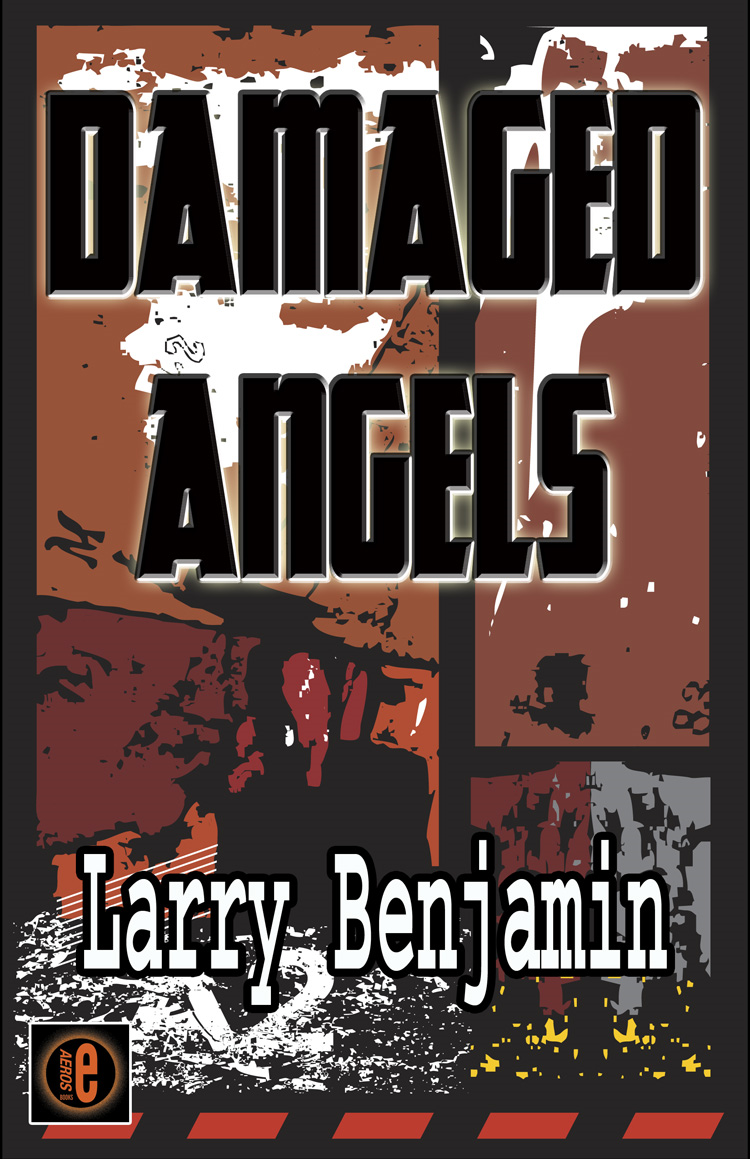 Damaged Angels By: Larry Benjamin