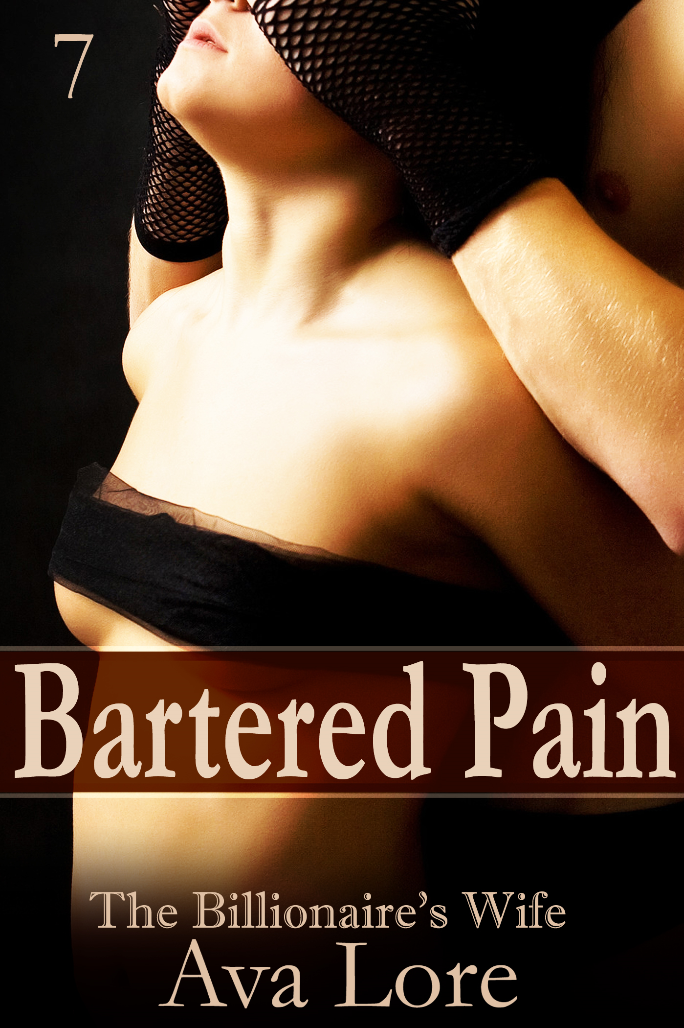 Bartered Pain: The Billionaire's Wife, Part 7 (A BDSM Erotic Romance)