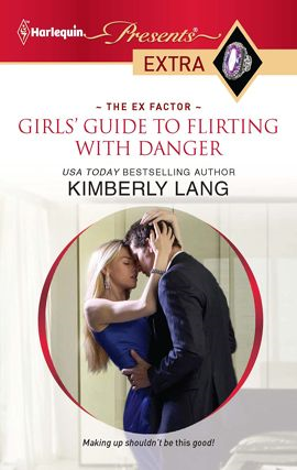 Girls' Guide to Flirting with Danger By: Kimberly Lang