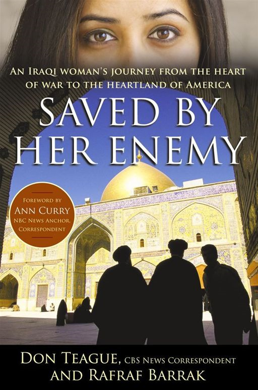 Saved by Her Enemy By: Don Teague,Rafraf Barrak