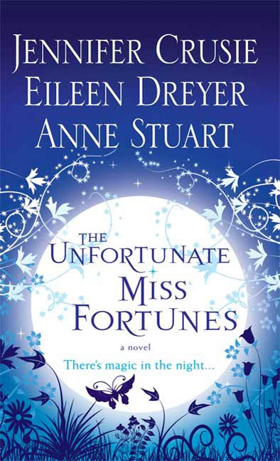 The Unfortunate Miss Fortunes By: Anne Stuart,Eileen Dreyer,Jennifer Crusie