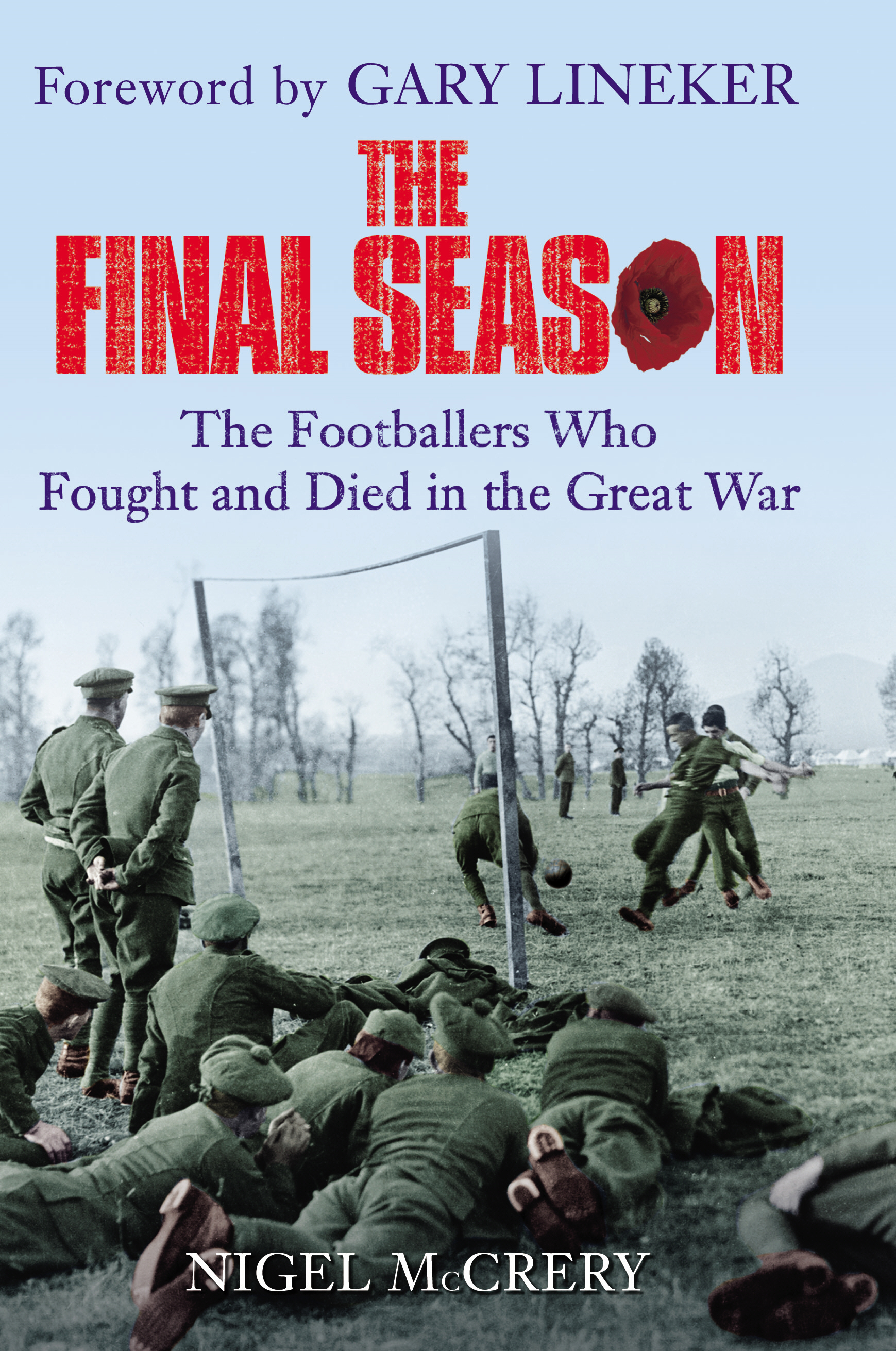 The Final Season The Footballers Who Fought and Died in the Great War