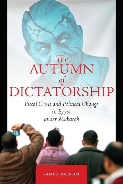 The Autumn of Dictatorship By: Samer Soliman