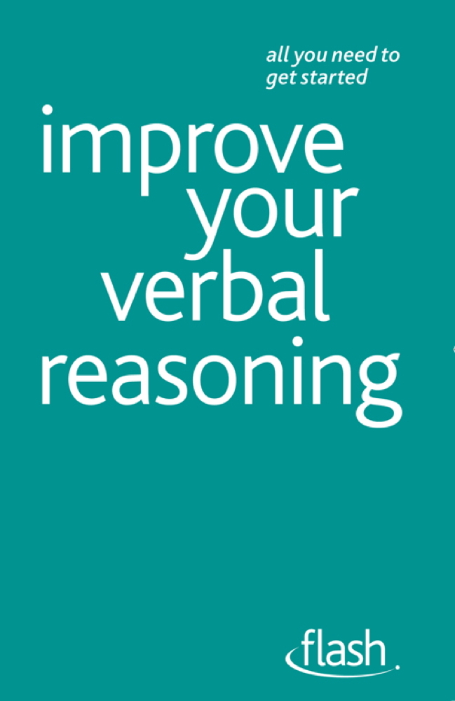 Improve Your Verbal Reasoning By: Bernice Walmsley