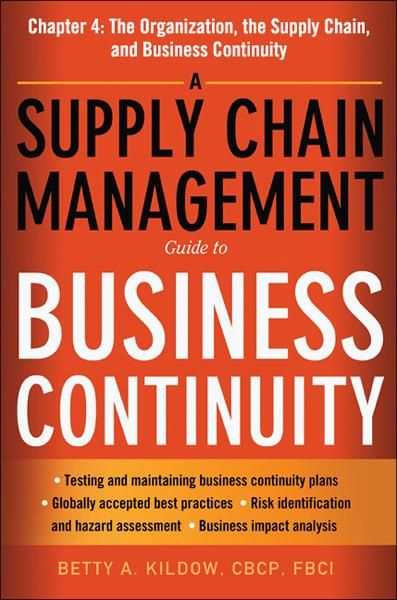 A Supply Chain Management Guide to Business Continuity, Chapter 4 By: Betty A. KILDOW