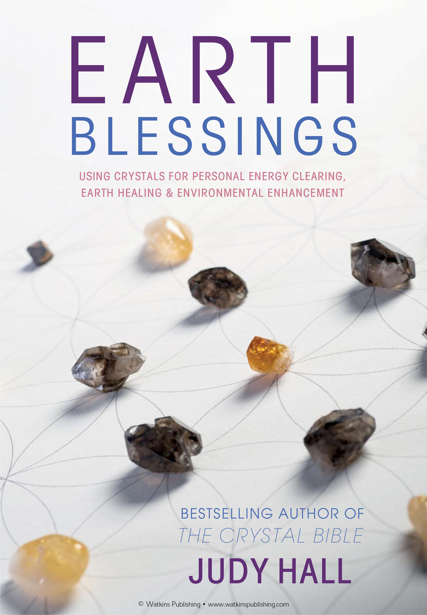 Earth Blessings: Using Crystals For Personal Energy Clearing,  Earth Healing & Environmental Enhancement