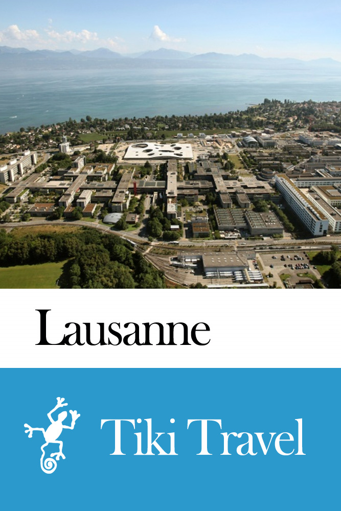 Lausanne (Switzerland) Travel Guide - Tiki Travel By: Tiki Travel
