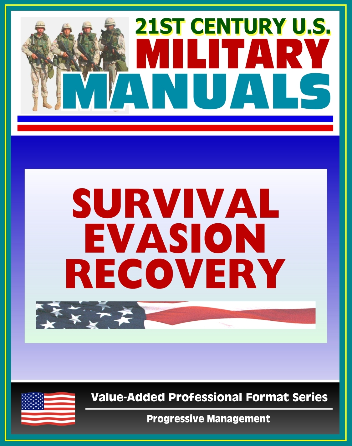 21st Century U.S. Military Manuals: Multiservice Procedures for Survival, Evasion, and Recovery - FM 21-76-1 - Camouflage, Concealment, Navigation (Value-Added Professional Format Series) By: Progressive Management