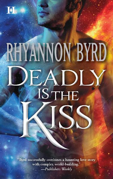 Deadly Is the Kiss By: Rhyannon Byrd