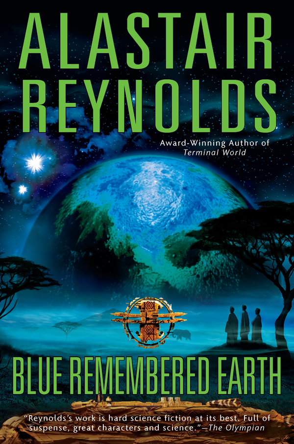 Blue Remembered Earth By: Alastair Reynolds