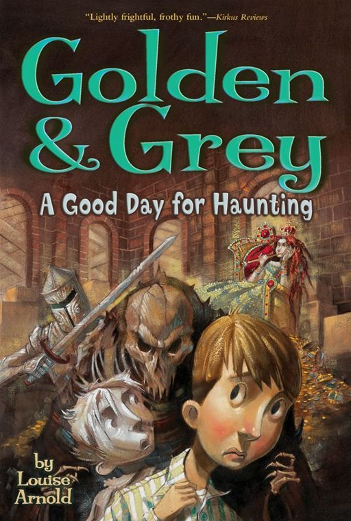 Golden & Grey: A Good Day for Haunting By: Louise Arnold