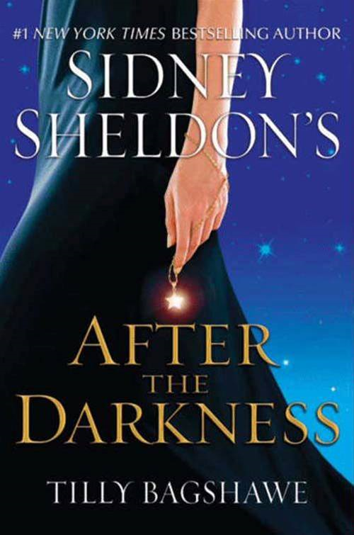 Sidney Sheldon's After the Darkness By: Sidney Sheldon,Tilly Bagshawe