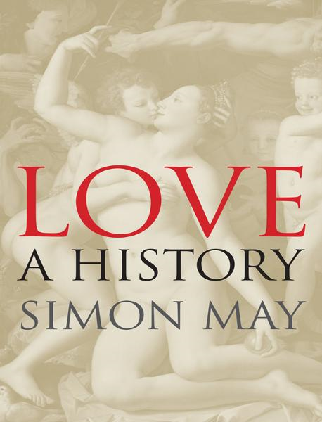 Love: A History By: Simon May